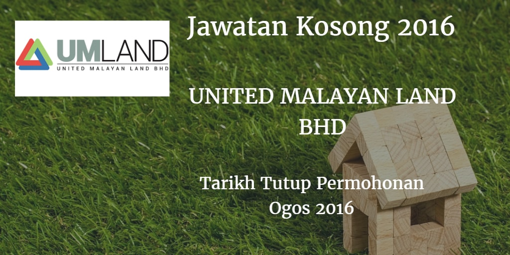 Jawatan Kosong UNITED MALAYAN LAND BHD Ogos 2016