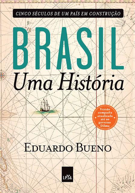 Brasil, uma história - Eduardo Bueno