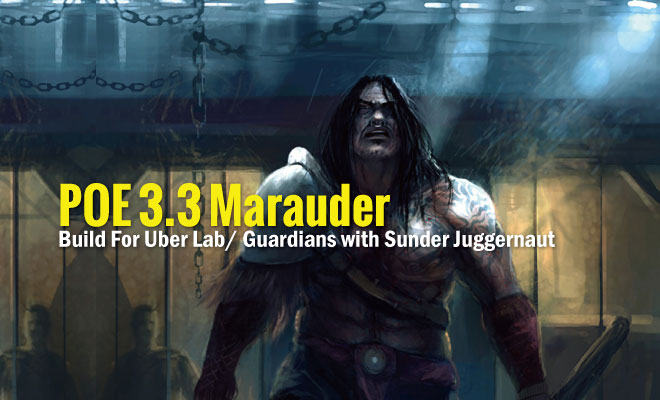 POE 3 3 Marauder Build For Uber Lab/ Guardians with Sunder