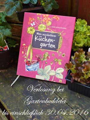 http://gartenbuddelei.blogspot.de/2016/04/mein-wunderbarer-kuchengarten-eine.html