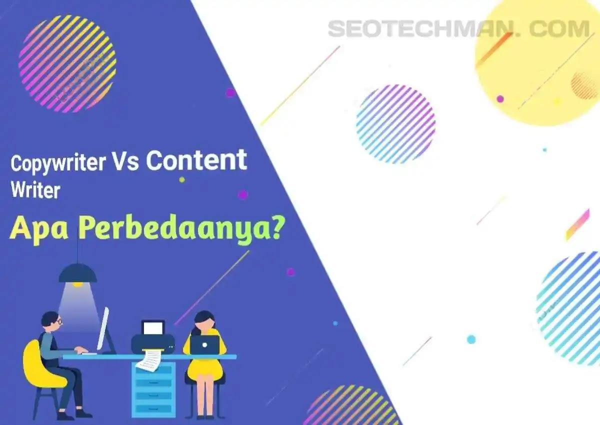 Copywriter Vs Content Writer, Apa Saja Perbedaannya?