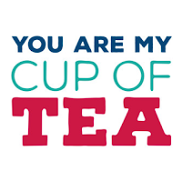 You Are My Cup of Tea phrase by Lori Whitlock