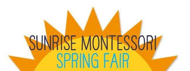 Sunrise Montessori School Spring Fair - May 6