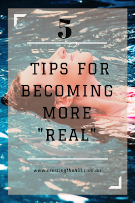 "5 tips for becoming more ""real"" - discovering and owning who you really are"