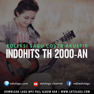 Cover Lagu Akustik Mp3 Indonesia Top Hits Th.2000-an