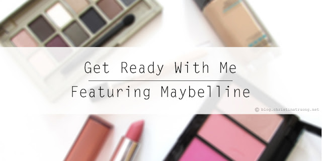 Get Ready With Me featuring Maybelline New York Products