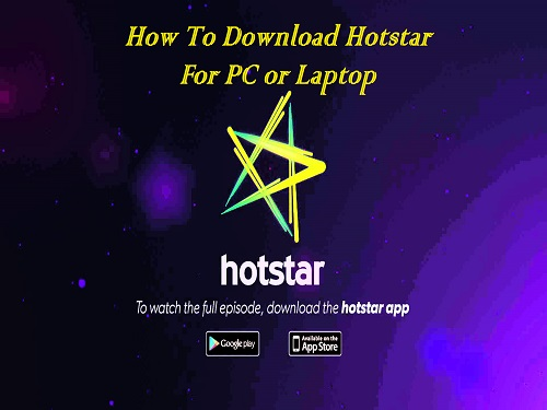 How To Download Hotstar For PC or Laptop