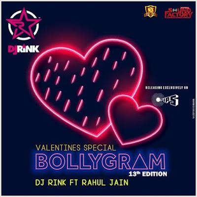 BOLLYGRAM 13 – DJ RINK ft RAHUL JAIN