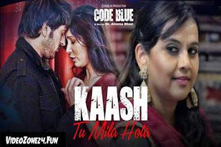 KAASH TU MILA HOTA-CODE BLUE-Lyrics Image