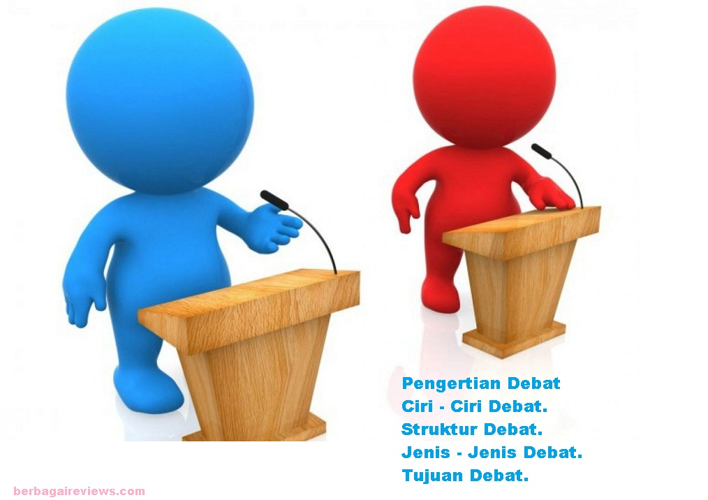Pengertian Debat Ciri Ciri Debat Struktur Debat Unsur Unsur