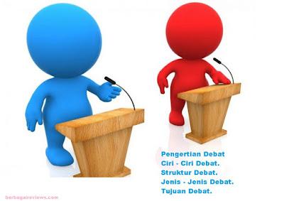 Pengertian debat dan ciri - ciri debat serta jenis - jenis debat - berbagaireviews.com