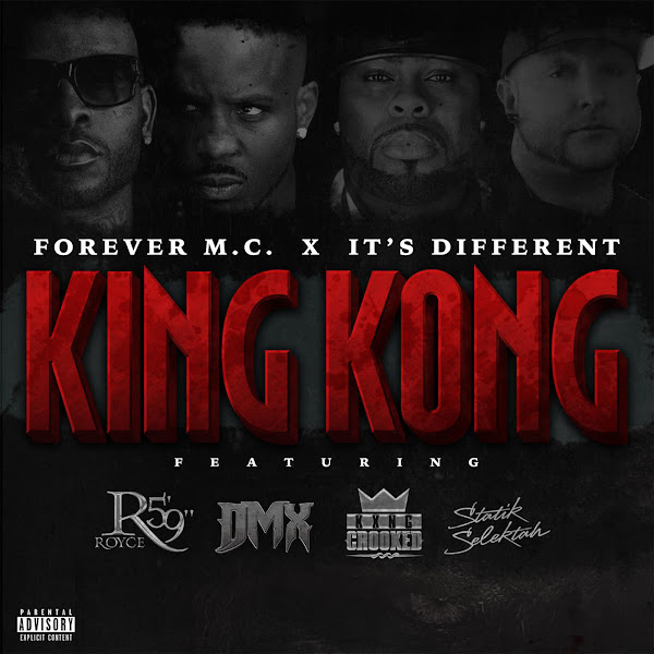 "Forever M.C. & It's Different - King Kong (feat. DMX, Royce da 5'9"", KXNG Crooked & DJ Statik Selektah) - Single  Cover"