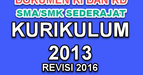 Ki Dan Kd Semua Mata Pelajaran Jenjang Sma Smk Kurikulum 2013 Edisi Revisi 2016 Dokumen