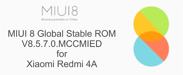 Download ROM V8.5.7.0.MCCMIED Xiaomi Redmi 4A MIUI 8 Global Stable