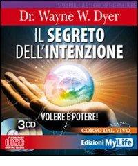 Il segreto dell'intenzione - Wayne Dyer (legge di attrazione)