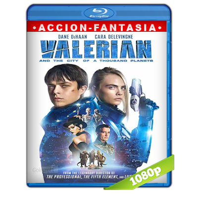 Valerian Y La Ciudad De Los Mil Planetas (2017) BRRip Full 1080p Audio Trial Latino-Castellano-Ingles 5.1
