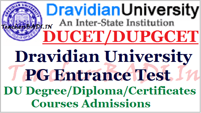 ducet 2018,du pgcet 2018,du pg entrance test 2018,dravidian university pg admissions,application form,how to apply,last date,exam date,hall tickets,results