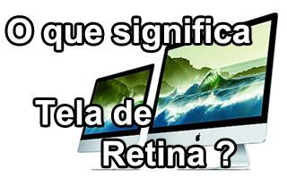 O Que Significa Tela de Retina do Apple Macbook ?