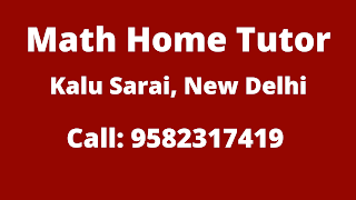 Best Maths Tutors for Home Tuition in Kalu Sarai, Delhi. Call:9582317419