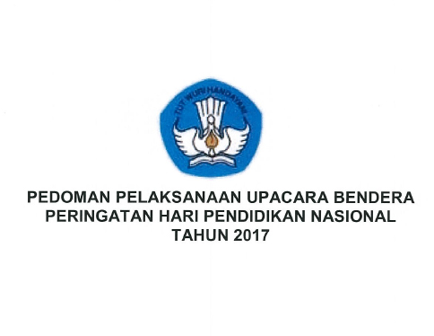 Download Pedoman Upacara Bendera Peringatan Hardiknas 2017