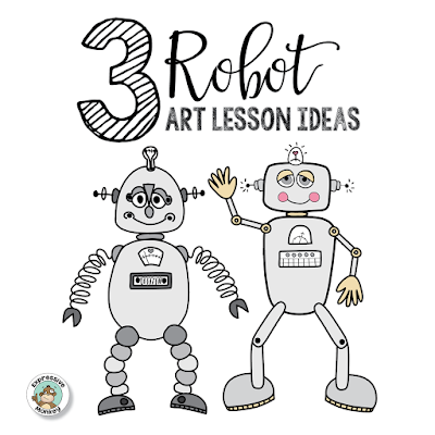 3 Robot Art Lesson Ideas - Robot Project Ideas - Drawing a Robot - Making a 3D Robot