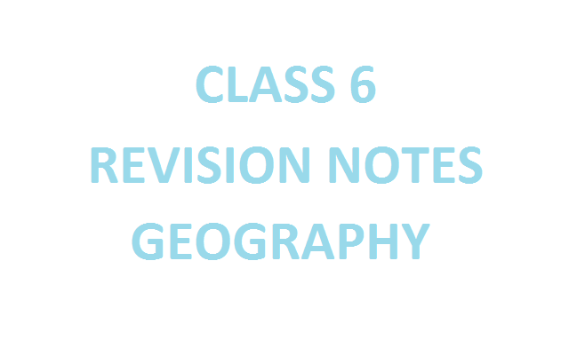 Class 6 Geography Notes For UPSC, SSC