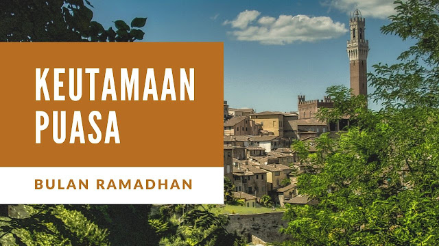 Keutamaan Puasa Bulan Ramadhan