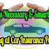 Looking at Car Insurance Policies  Is Necessary and Smart