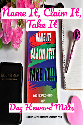 Christian Book Review: Name It, Claim It, Take It by Dag Heward Mills