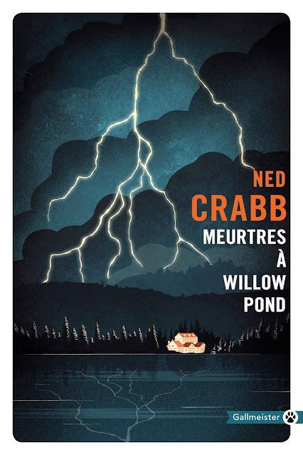 Meurtres à Willow Pond de Neb Crabb - traduit de l'anglais (américain) par Laurent Bury - Collection Totem - Editions Gallmeister - Sortie le 01 mars 2018