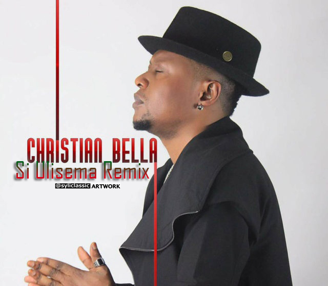 Christian Bella – Si Ulisema (Remix)