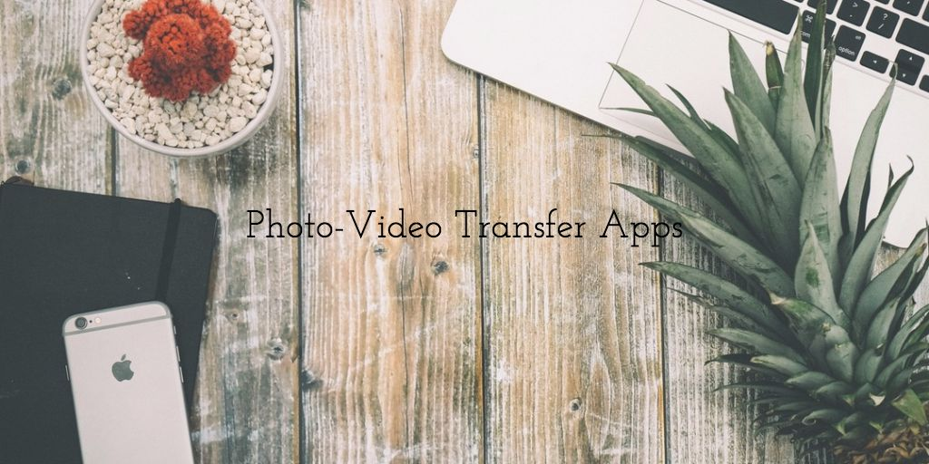 8 Best Photo Video Transfer S For Iphone And Ipad 2019