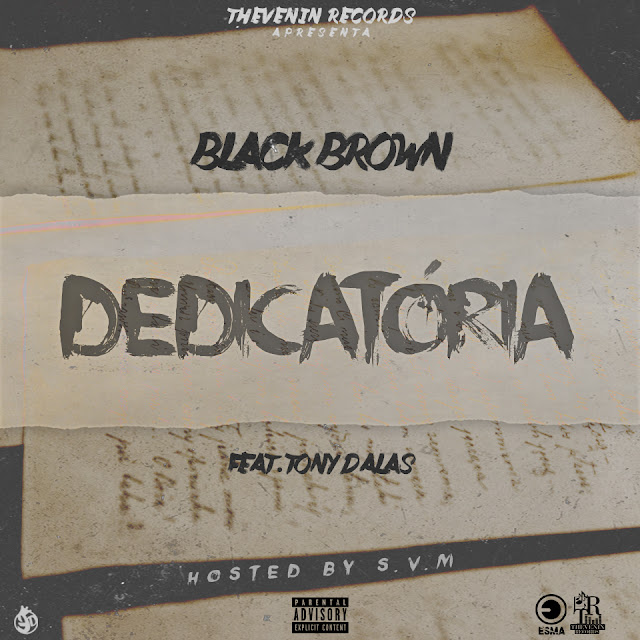 Black Brown - Dedicatória Feat. Tony Dalas (Hosted by SVM)
