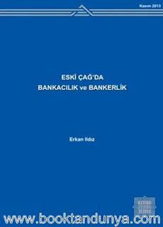 Türkiye Bankacılar Birliği Yayınları - Eski Çağda Bankacılık ve Bankerlik