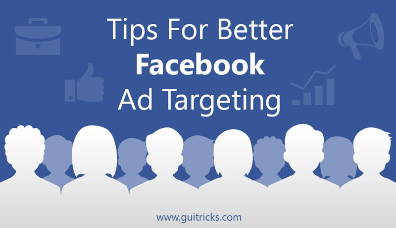 6 Tips For Better Facebook Ad Targeting