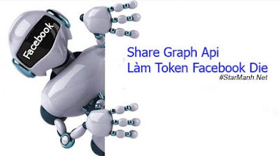 Share Graph Api Làm Token Facebook Die