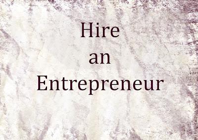 Hire an Entrepeneur
