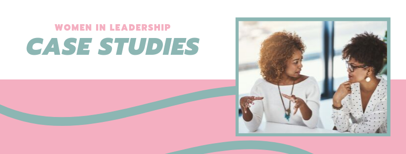 Women In Leadership Case Studies