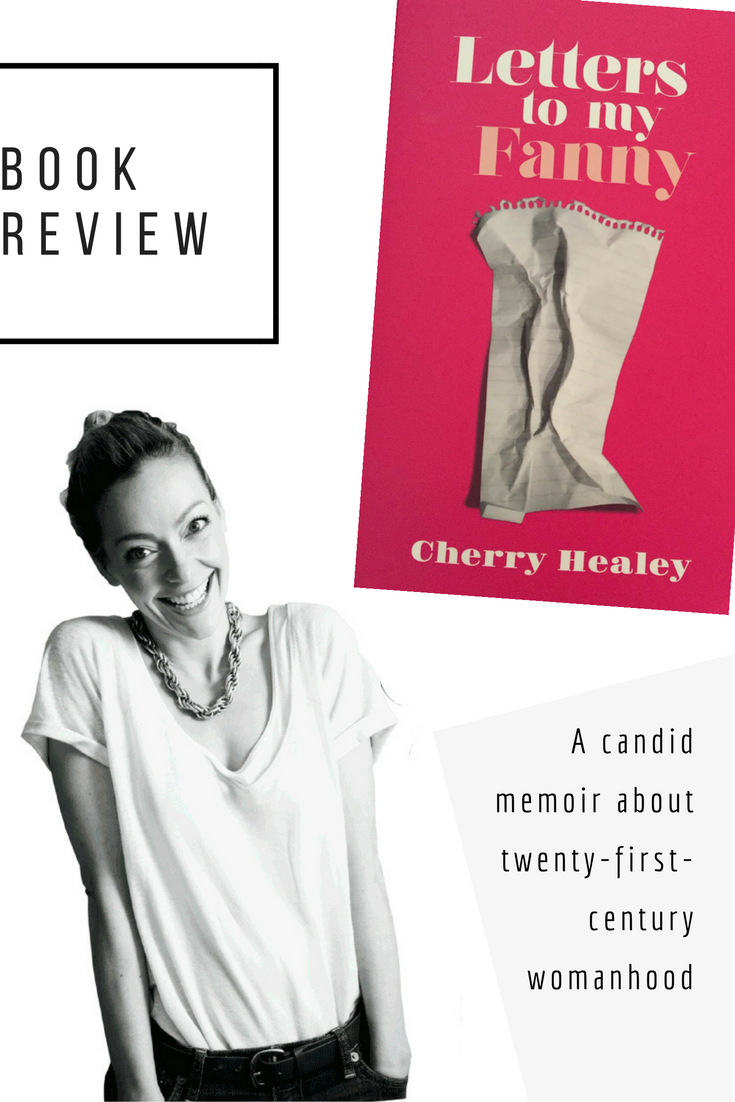 Ravacholle Lifestyle Blog//Cherry Healey Letters to my Fanny Book Review