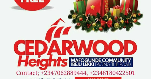 CHRISTMAS GIVE AWAY: CEDARWOOD HEIGHTS, IBEJU LEKKI, LAGOS (LAND FOR SALE)