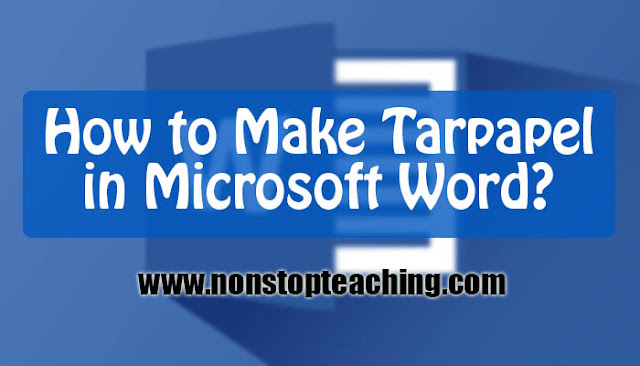 How to Make Tarpapel in Microsoft Word