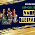 (ARROCHA) BANDA AMAZON AMOR QUEBRADO