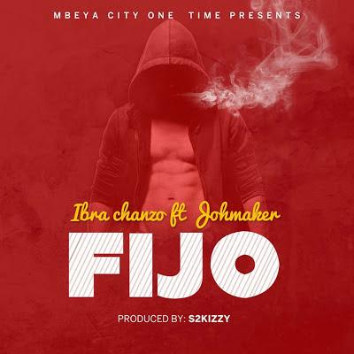 New AUDIOS |  Ibra Chanzo ft Joh Maker - FIJO | Download Mp3  AUDIOS