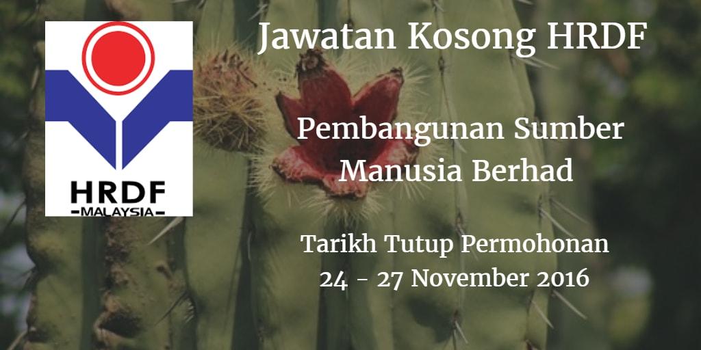 Jawatan Kosong HRDF 24 - 27 November 2016
