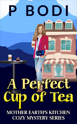 A Perfect Cup Of Tea Mother Earth's Kitchen Cozy Mystery Series Book 1