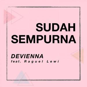 Devienna - Sudah Sempurna (Feat. Raguel Lewi)