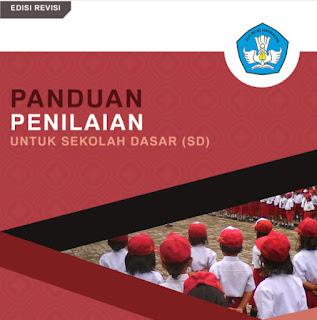 Panduan Penilaian untuk sekolah Dasar (SD) edisi revisi desember 2016