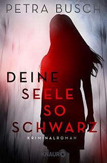 Neuerscheinungen im November 2017 #1 - Deine Seele so schwarz von Petra Busch