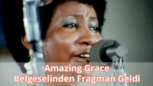 Amazing Grace Belgeseli Fragman İzle