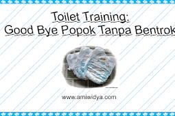 Toilet Training: Good Bye Popok Tanpa Bentrok